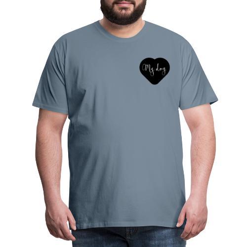 I love my dog - T-shirt Premium Homme