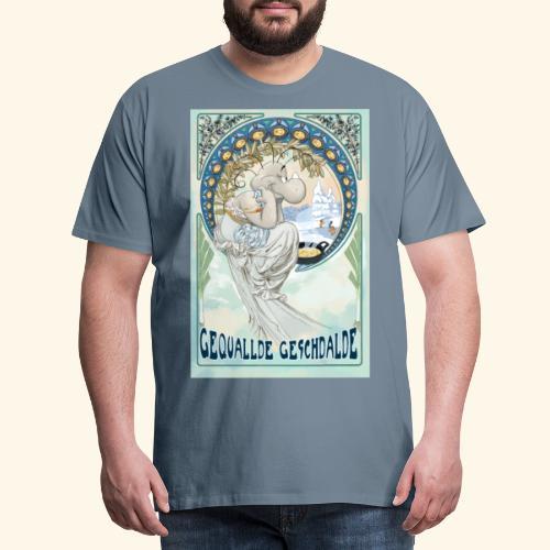 Gequallde Geschdalde - Männer Premium T-Shirt