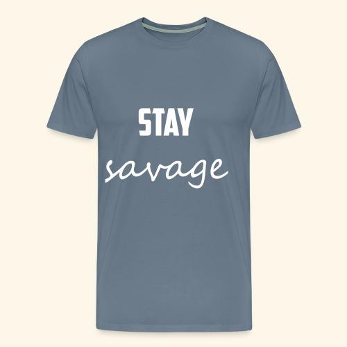 Stay Savage! - Men's Premium T-Shirt