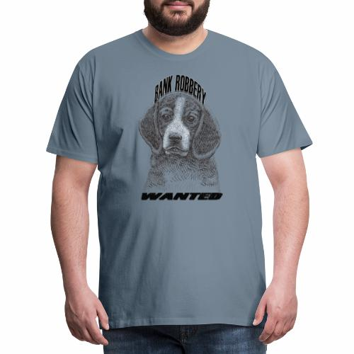 funny bank robbery wanted dog - Men's Premium T-Shirt