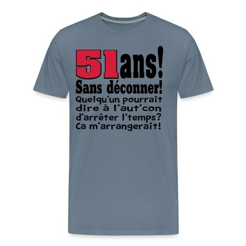 DESIGN ET MOTIF POUR T-SHIRT SANS DECONNER 51 ANS - T-shirt Premium Homme