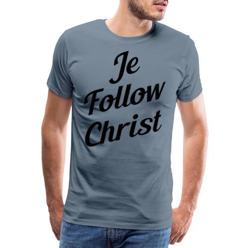 je follow christ - T-shirt Premium Homme