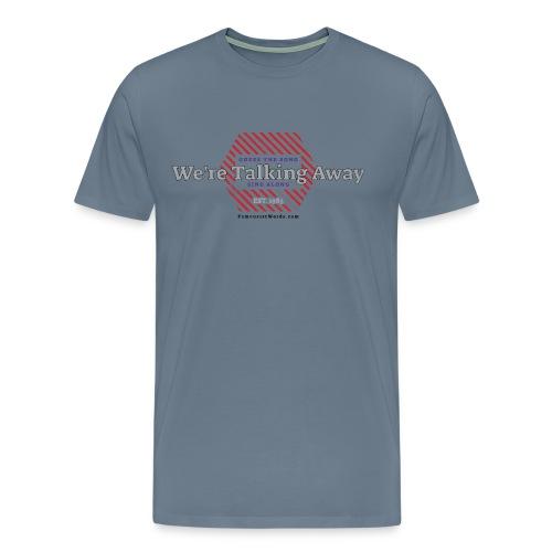 Talking Away - Männer Premium T-Shirt