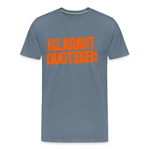 Hilarant Quotidien - T-shirt Premium Homme