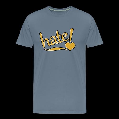 hate ! - T-shirt Premium Homme