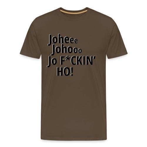 Premium T-Shirt Johee Johoo JoF*CKIN HO! - Mannen Premium T-shirt