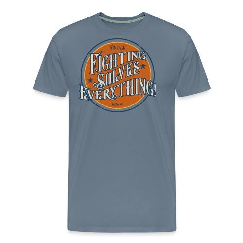 Fighting Solves Everything - Men's Premium T-Shirt