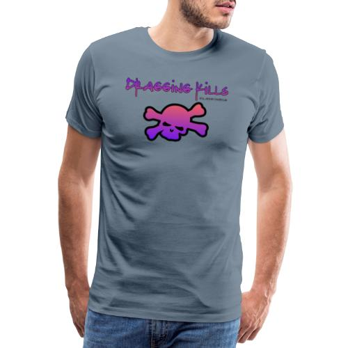 Dragging Kills - Men's Premium T-Shirt