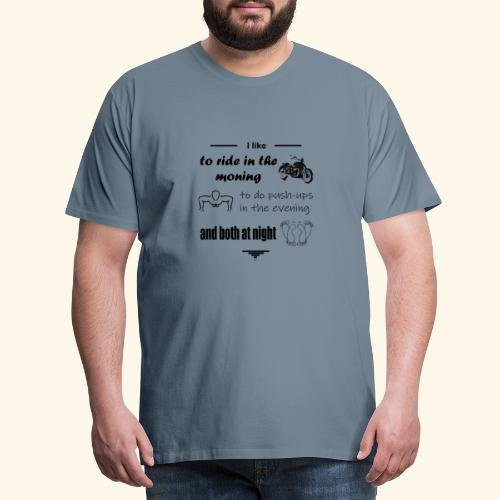 like to ride moto,do sport and make love - Men's Premium T-Shirt