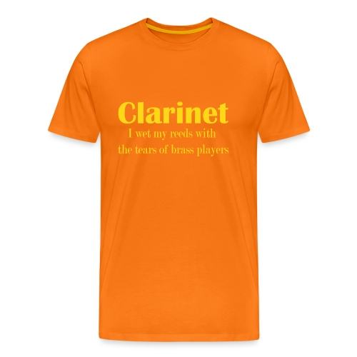 Clarinet, I wet my reeds with the tears - Men's Premium T-Shirt