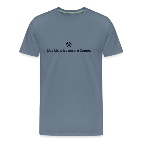 Das Licht ist unsere Sonne. - Männer Premium T-Shirt