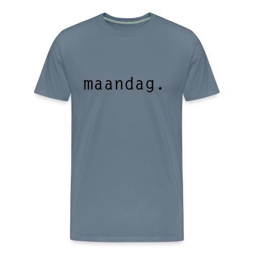maandag. - Mannen Premium T-shirt