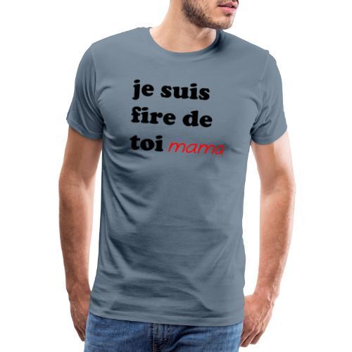 je suis fier de toi mama - Men's Premium T-Shirt