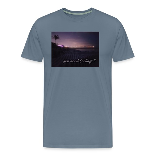 You need feelings - Männer Premium T-Shirt