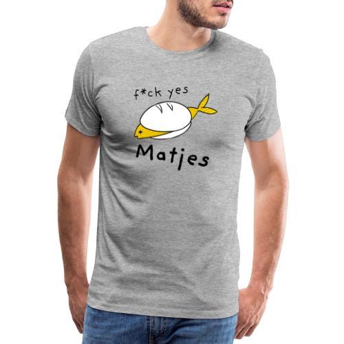 Ostfriesland Fun Shirt - F*ck Yes Matjes - Männer Premium T-Shirt