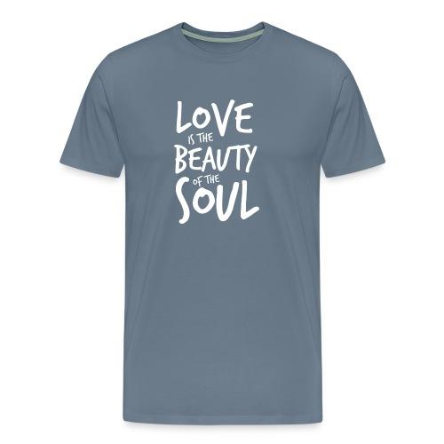 Love is the beauty of the soul B - Maglietta Premium da uomo