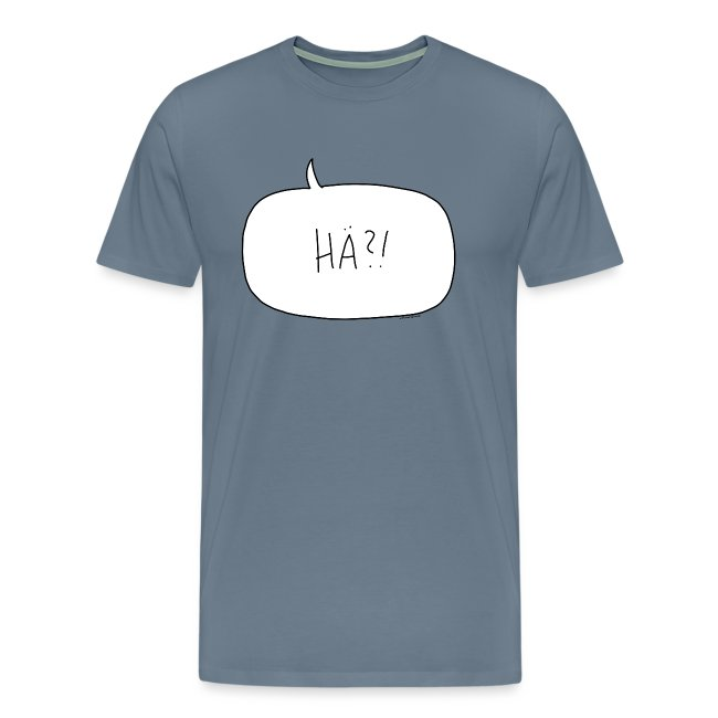 Hä?! - Shirt