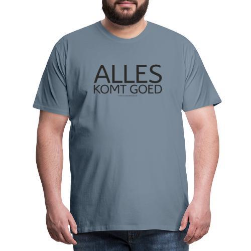 Alles komt goed - zwart - Mannen Premium T-shirt