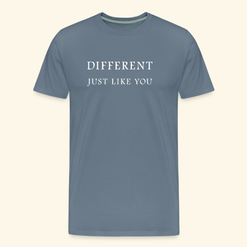 Different Just Like You (white font) - Mannen Premium T-shirt
