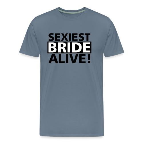 sexiest bride alive - Männer Premium T-Shirt