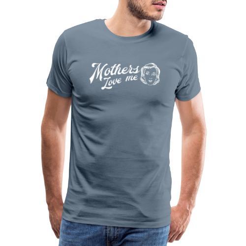 Mothers Love Me - Light - Men's Premium T-Shirt