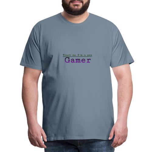 Trust me Im a pro gamer - Men's Premium T-Shirt