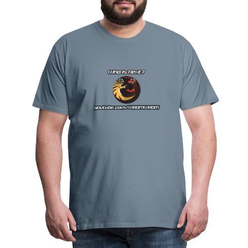 Who is next? - Men's Premium T-Shirt