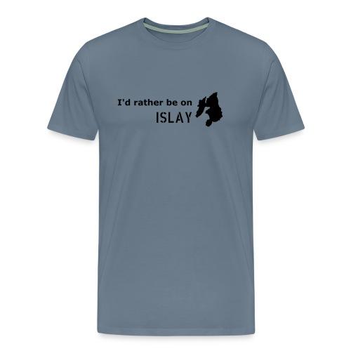 Rather be on Islay - Men's Premium T-Shirt