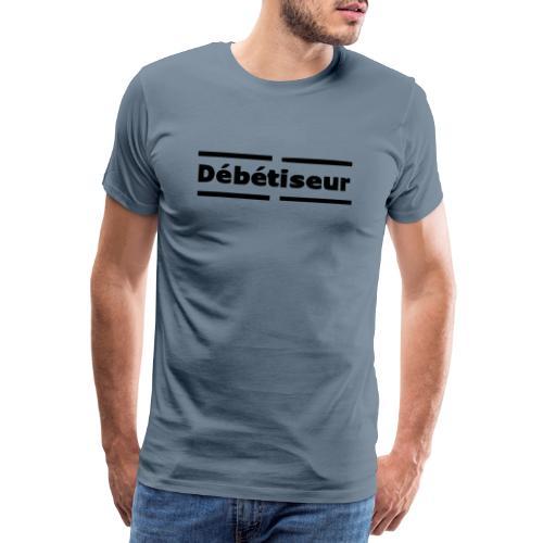Debetiseur en lettres - T-shirt Premium Homme