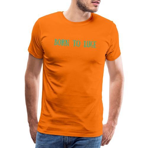 BORN TO LUGE - T-shirt Premium Homme