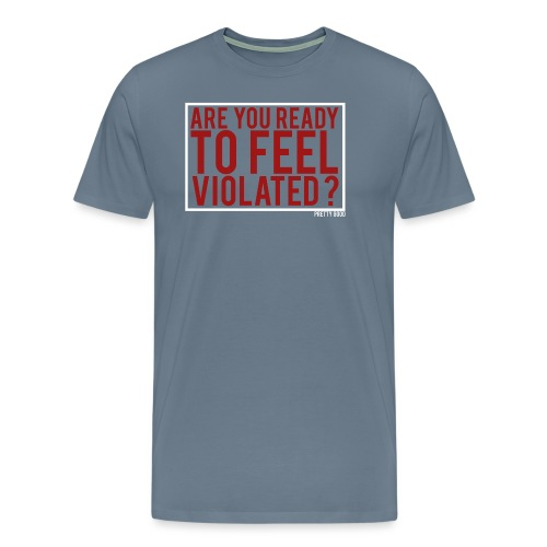 VIOLATED. - Men's Premium T-Shirt