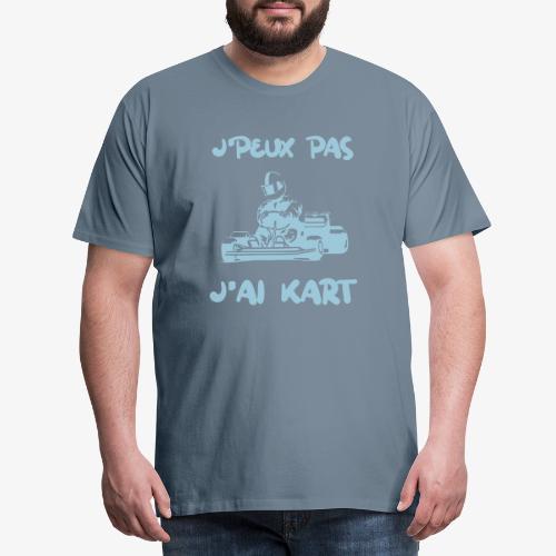 j'peux pas j'ai kart - T-shirt Premium Homme