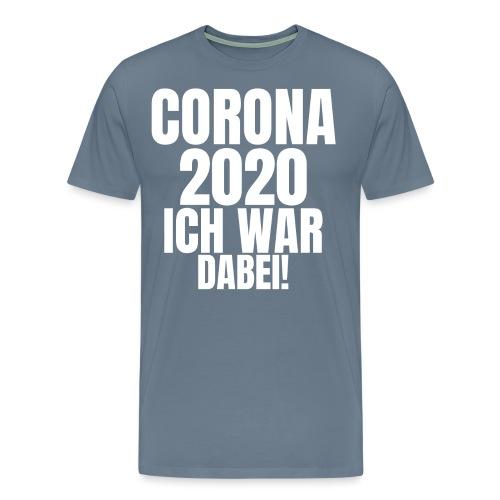 Corona 2020 ich war dabei! - Männer Premium T-Shirt