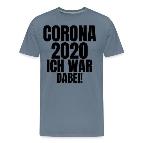 Corona 2020. Ich war dabei! - Männer Premium T-Shirt