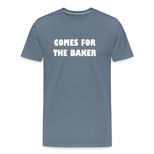comes for the baker - Mannen Premium T-shirt
