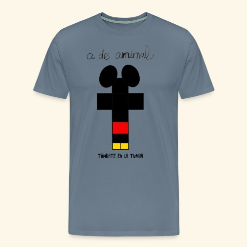 Túmbate en la tumba - Camiseta premium hombre