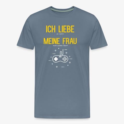 Gamer Zocker - Ich Liebe meine Frau - Männer Premium T-Shirt
