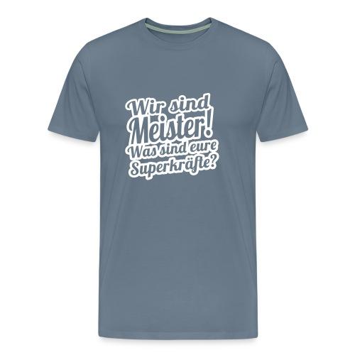 wir sind meister - Männer Premium T-Shirt