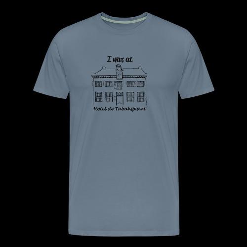 I was at Hotel de Tabaksplant ZWART - Mannen Premium T-shirt