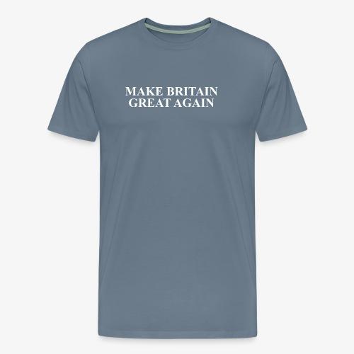 Make Britain Great Again (White Text) - Men's Premium T-Shirt