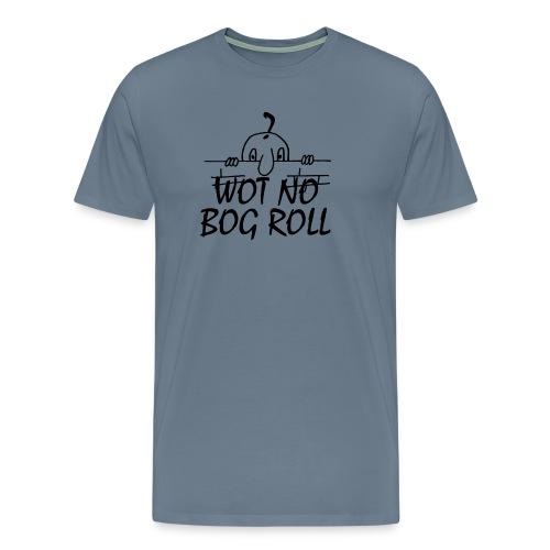 WOT NO BOG ROLL - Men's Premium T-Shirt