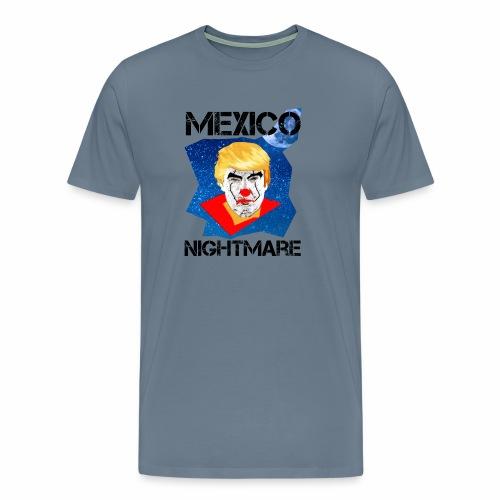 Mexico Nightmare Blue / L'incubo blu del Messico - Maglietta Premium da uomo
