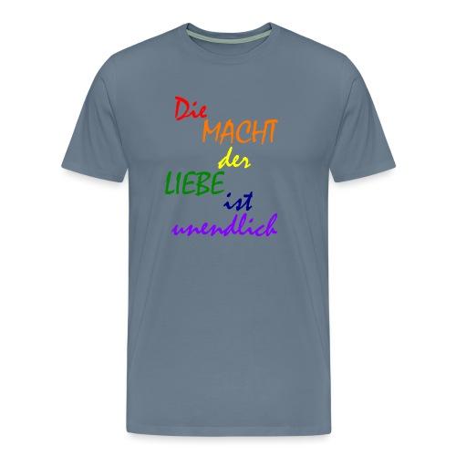 Die MACHT der LIEBE ist unendlich - Männer Premium T-Shirt