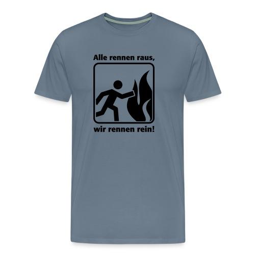 ALLE RENNEN RAUS, WIR RENNEN REIN! - Männer Premium T-Shirt
