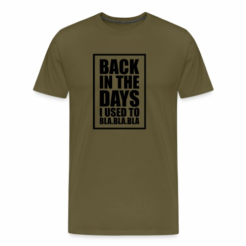 back in the days bla bla ver01 - Herre premium T-shirt