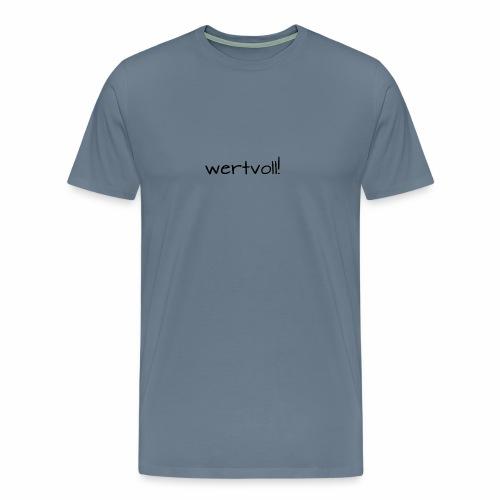 wertvoll! - Männer Premium T-Shirt