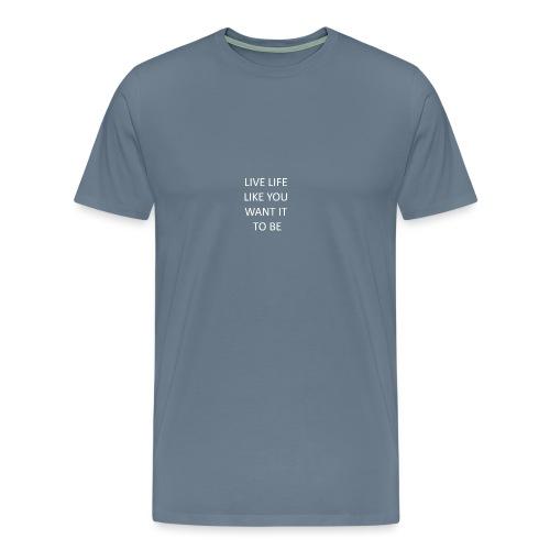 Live life - Premium T-skjorte for menn