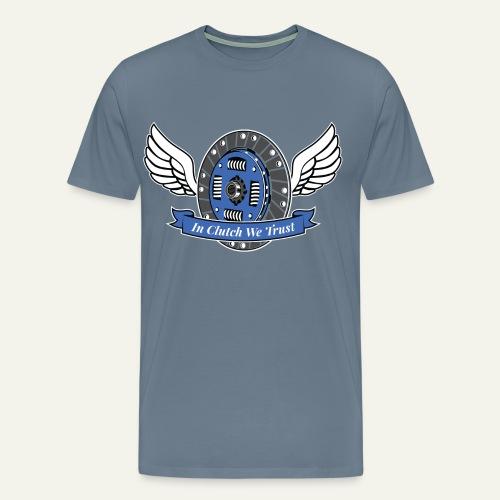 In Clutch We Trust - Camiseta premium hombre