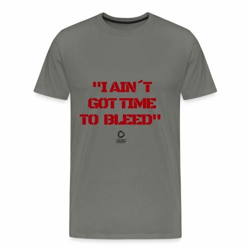 Keine Zeit zu bluten - Männer Premium T-Shirt