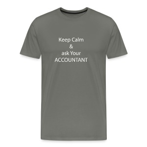 Keep Calm and Ask your Accountant - Männer Premium T-Shirt